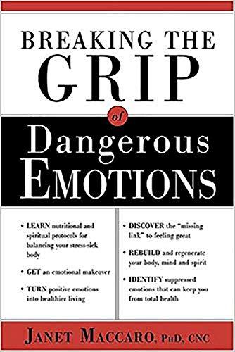9781591857877: Breaking The Grip Of Dangerous Emotions: Don't Break Down - Break Through!