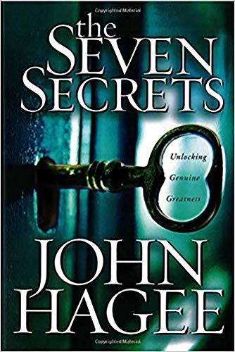 The Seven Secrets: Unlocking genuine greatness: Hagee, John