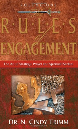 9781591858218: 1: The Rules of Engagement: The Art of Strategic Prayer And Spiritual Warfare