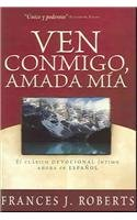 9781591858300: Ven Conmigo, Amada Mia (Spanish Edition)