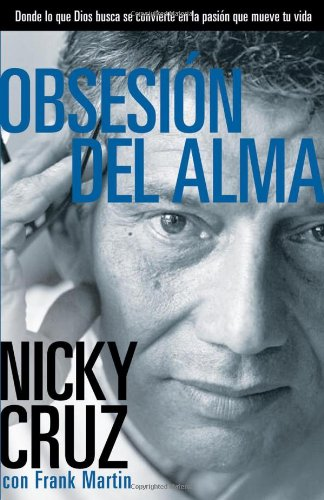 Obsesion Del Alma (Spanish Edition): Nicky Cruz