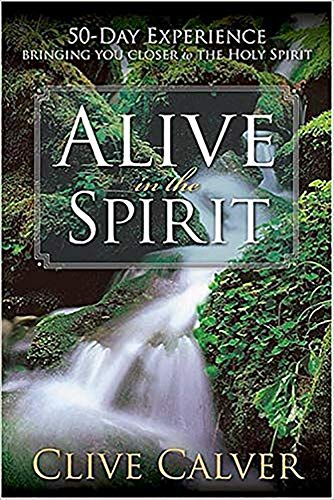 9781591858720: Alive In The Spirit: 50 days to a deeper understanding of the Holy Spirit