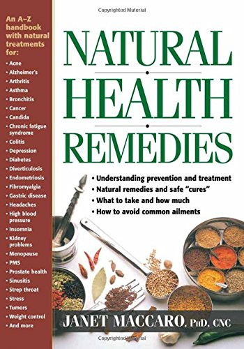 Natural Health Remedies: An A-Z handbook with natural treatments (1591858976) by Janet Maccaro PhD CNC