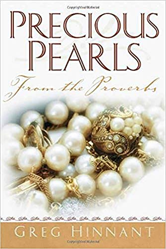 Precious Pearls From The Proverbs: Hinnant, Greg