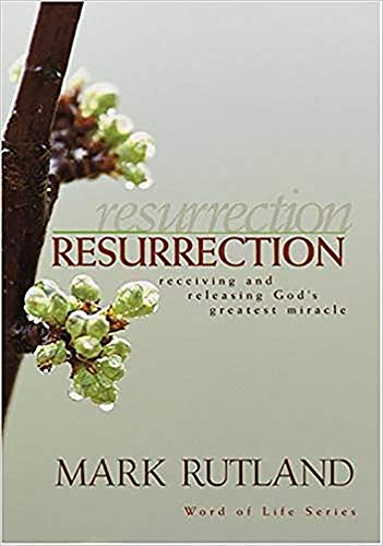 9781591859512: Resurrection: Receiving and Releasing God's Greatest Miracle (Word of Life)