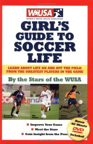 9781591860402: WUSA Girl's Guide to Soccer Life