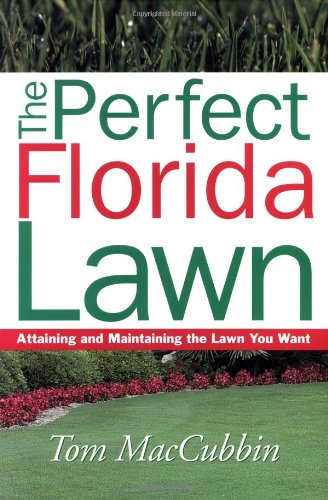 9781591860648: The Perfect Florida Lawn: Attaining and Maintaining the Lawn You Want