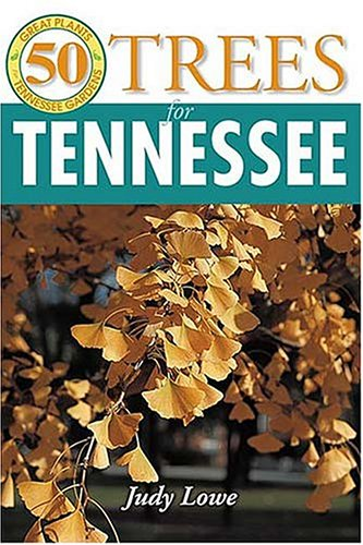 9781591860778: 50 Grt Trees for Tennessee (50 Great Plants for Tennessee Gardens)