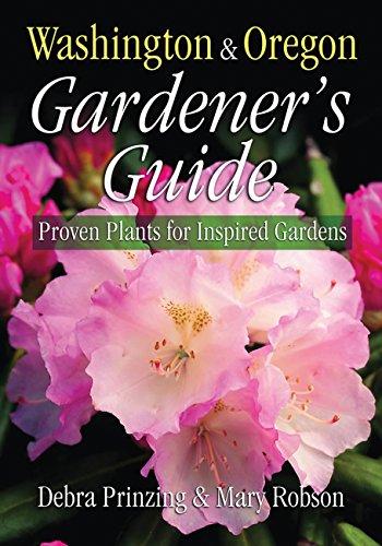 9781591861126: Washington & Oregon Gardener's Guide: Proven Plants for Inspired Gardens (Gardener's Guides)