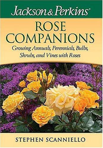 9781591861225: Jackson & Perkins Rose Companions (Jackson & Perkin's Gardening Guides)