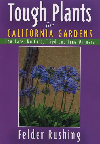 9781591861898: Tough Plants for California Gardens