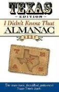 Texas Edition I Didn't Know That Almanac 2007 (9781591862451) by Cool Springs Press