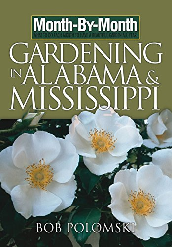 9781591862543: Month-By-Month Gardening in Alabama and Mississippi
