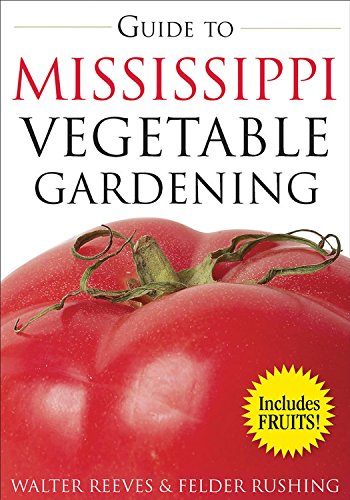 Guide to Mississippi Vegetable Gardening (Vegetable Gardening Guides): Reeves, Walter