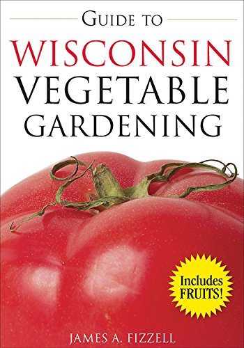 9781591864066: Guide to Wisconsin Vegetable Gardening (Vegetable Gardening Guides)