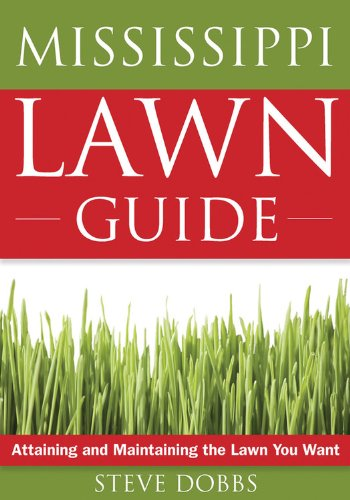 9781591864165: The Mississippi Lawn Guide: Attaining and Maintaining the Lawn You Want (Guide to Midwest and Southern Lawns)
