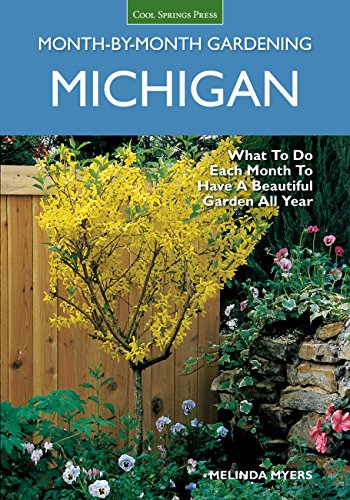 9781591864325: Michigan Month-by-Month Gardening: What to Do Each Month to Have A Beautiful Garden All Year