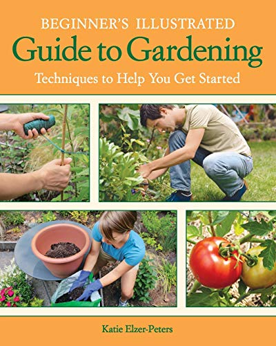 9781591865339: Beginner's Illustrated Guide to Gardening: Techniques to Help You Get Started