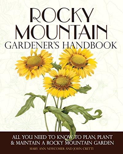 9781591865407: Rocky Mountain Gardener's Handbook: All You Need to Know to Plan, Plant & Maintain a Rocky Mountain Garden - Montana, Id