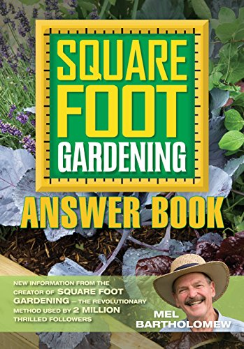 9781591865414: Square Foot Gardening Answer Book: New Information from the Creator of Square Foot Gardening - the Revolutionary Method Used by 2 Million Thrilled Followers (All New Square Foot Gardening, 3)