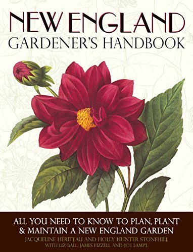 New England Gardener's Handbook: All You Need: Heriteau, Jacqueline; Hunter
