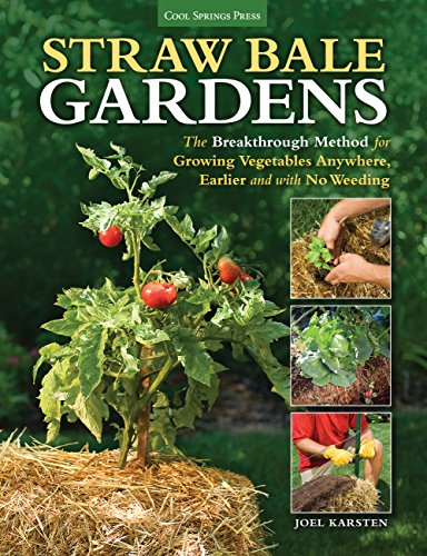 9781591865506: Straw Bale Gardens: The Breakthrough Method for Growing Vegetables Anywhere, Earlier and with No Weeding