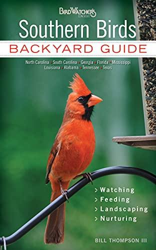 9781591865568: Southern Birds: Backyard Guide - Watching - Feeding - Landscaping - Nurturing - North Carolina, South Carolina, Georgia, Florida, Mississippi, ... Texas (Bird Watcher's Digest Backyard Guide)