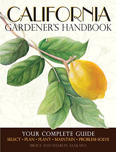 9781591865674: California Gardener's Handbook: Your Complete Guide: Select - Plan - Plant - Maintain - Problem-solve