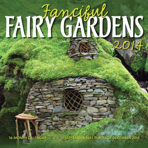 Fanciful Fairy Gardens 2014: 16 Month Calendar - September 2013 through December 2014