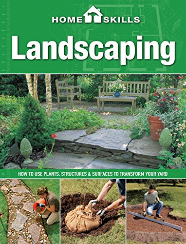 9781591865827: HomeSkills: Landscaping: How to Use Plants, Structures & Surfaces to Transform Your Yard