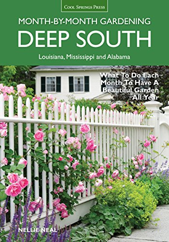 9781591865858: Deep South Month-by-Month Gardening: What to Do Each Month to Have a Beautiful Garden All Year - Alabama, Louisiana, Mississippi
