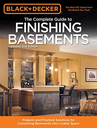 9781591865889: Black & Decker The Complete Guide to Finishing Basements: Projects and Practical Solutions for Converting Basements into Livable Space (Black & Decker Complete Guide)