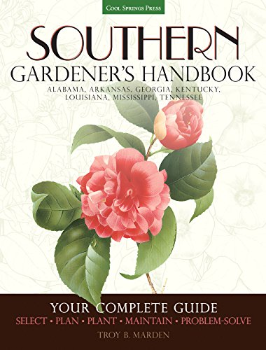 Southern Gardener's Handbook: Your Complete Guide: Select, Plan, Plant, Maintain, ...
