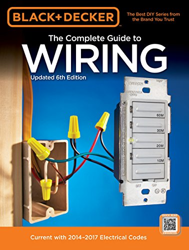 9781591866121: Black + Decker Complete Guide to Wiring, 6th Edition: Current with 2014-2017 Electrical Codes