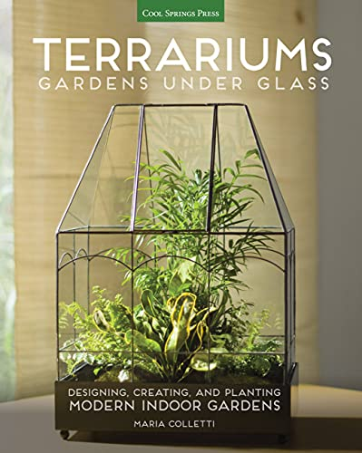 9781591866336: Terrariums - Gardens Under Glass: Designing, Creating, and Planting Modern Indoor Gardens
