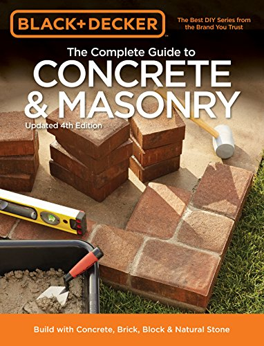9781591866374: Black & Decker The Complete Guide to Concrete & Masonry: Build With Concrete, Brick, Block & Natural Stone