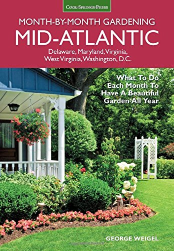 9781591866428: Mid-Atlantic Month-by-Month Gardening: What to Do Each Month to Have A Beautiful Garden All Year