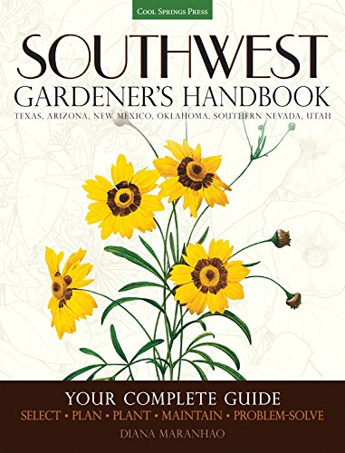 9781591866473: Southwest Gardener's Handbook: Your Complete Guide: Select, Plan, Plant, Maintain, Problem-Solve - Texas, Arizona, New Mexico, Oklahoma, Southern Nevada, Utah