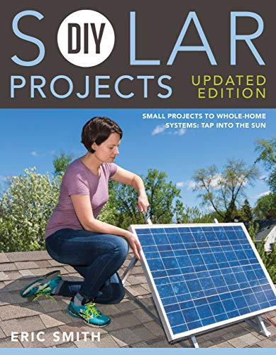 9781591866640: DIY Solar Projects - Updated Edition: Small Projects to Whole-home Systems: Tap Into the Sun