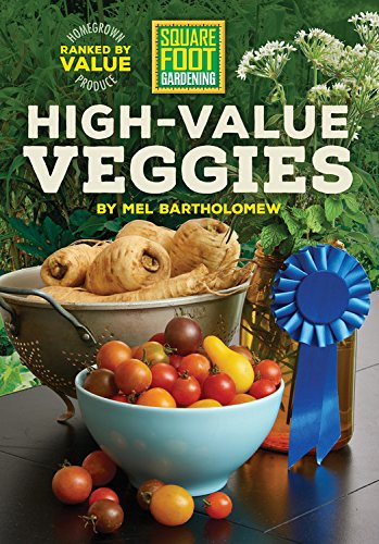 9781591866688: Square Foot Gardening High-Value Veggies: Homegrown Produce Ranked by Value (All New Square Foot Gardening)