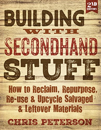 Building with Secondhand Stuff: Chris Peterson