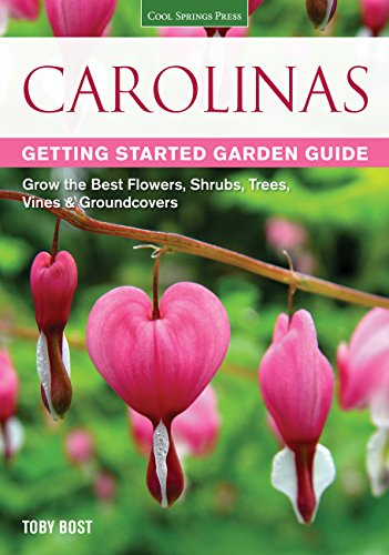 Carolinas Getting Started Garden Guide: Grow the Best Flowers, Shrubs, Trees, Vines & ...