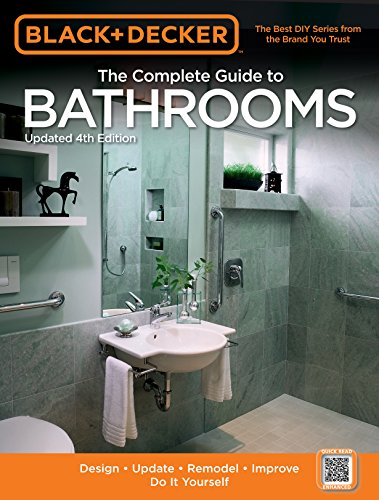 9781591869016: Black & Decker The Complete Guide to Bathrooms, Updated 4th Edition: Design * Update * Remodel * Improve * Do It Yourself (Black & Decker Complete Guide)