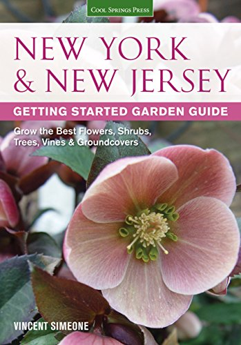 9781591869122: New York & New Jersey Getting Started Garden Guide: Grow the Best Flowers, Shrubs, Trees, Vines & Groundcovers (Garden Guides)