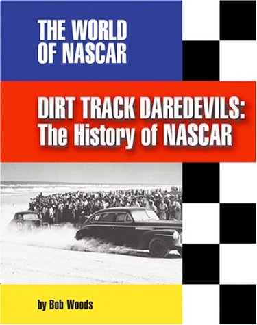 9781591870043: Dirt Track Daredevils: The History of Nascar (The World of Nascar)