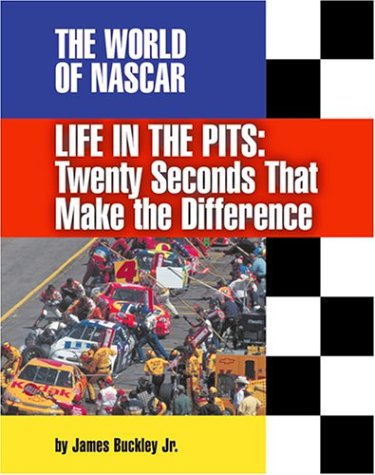 Life in the Pits: Twenty Seconds That Make the Difference (The World of Nascar) (1591870089) by James Buckley