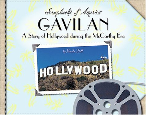 Gavilan: A Story of Hollywood During the McCarthy Era (Scrapbooks of America) (9781591870418) by Pamela Dell