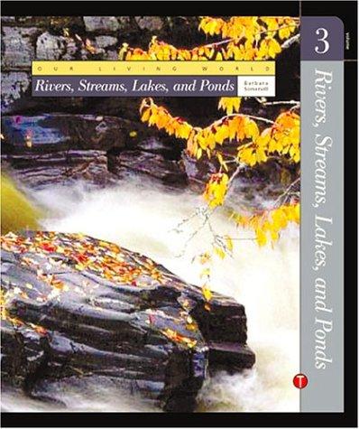 Volume 3: Rivers, Streams, Lakes, and Ponds: Somervill, Barbara A.