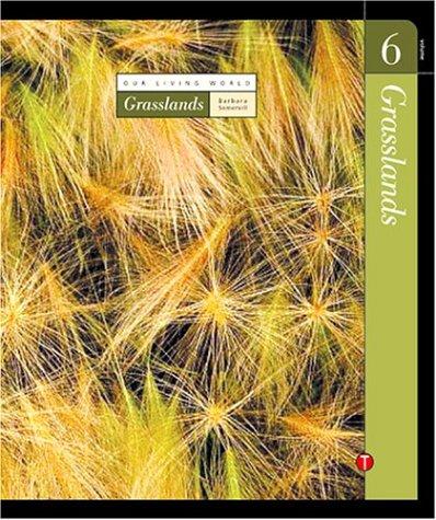 Volume 6: Grasslands (Our Living World): Somervill, Barbara A.
