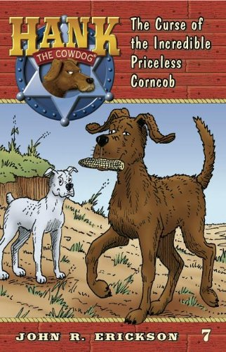 9781591881070: The Curse of the Incredible Priceless Corncob (Hank the Cowdog)